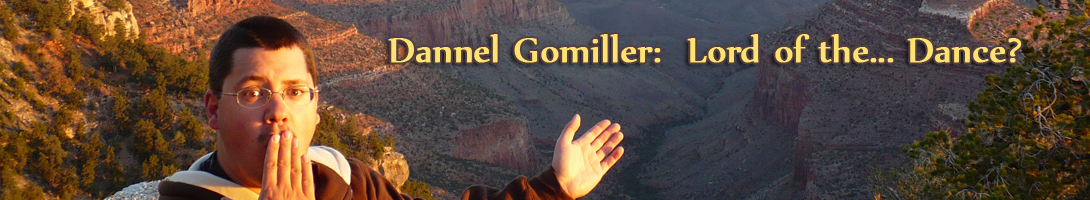 Dannel Gomiller:  Lord of the... Dance?